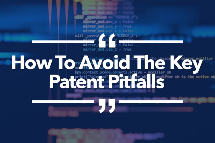 How To Avoid The Key Patent Pitfalls