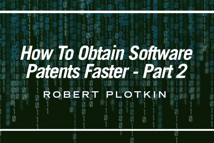 How To Obtain Software Patents Faster – Part 2