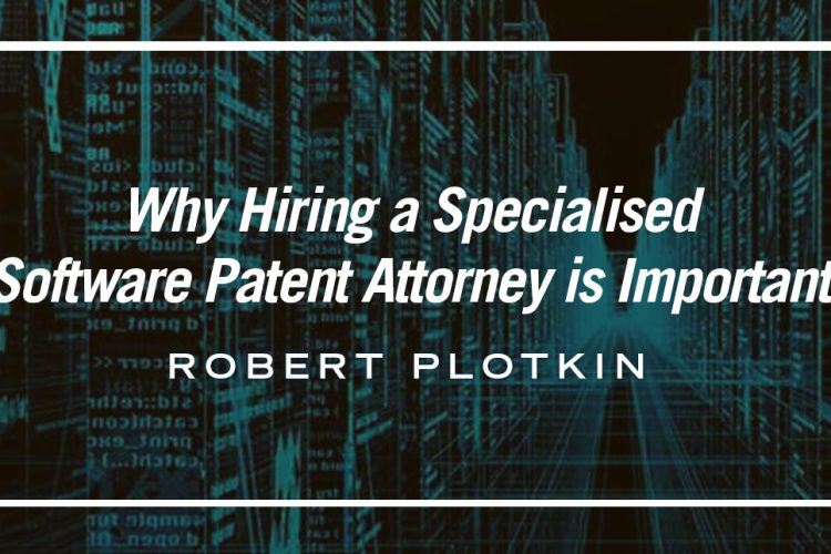 Why hiring a specialised Software Patent Attorney is important