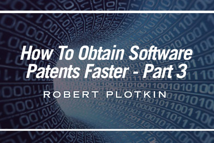 How To Obtain Software Patents Faster – Part 3