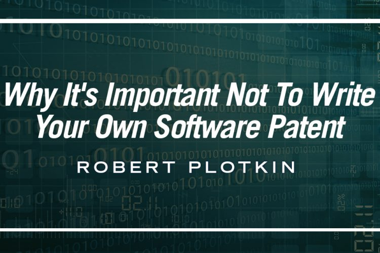 Why It's Important Not To Write Your Own Software Patent